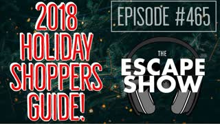 Episode 465 - The 2018 Holiday Shoppers Guide