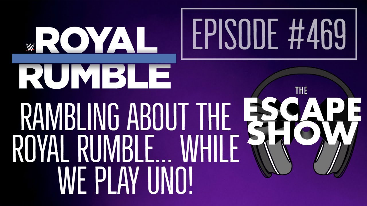 Episode 469 - Rambling About the Rumble... While We Play UNO!