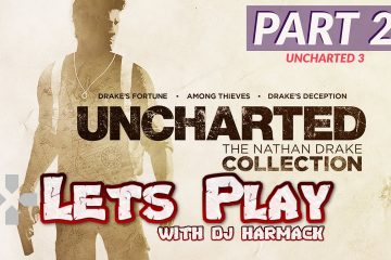 Let's Play with DJ Harmack - Uncharted 3 (Part 2)