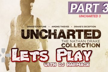 Let's Play with DJ Harmack - Uncharted 3 (Part 3)