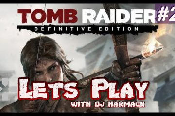 Let's Play With DJ Harmack - Tomb Raider: Definitive Edition (Part 2)