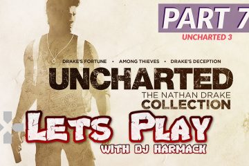 Let's Play with DJ Harmack - Uncharted 3 (Part 7)