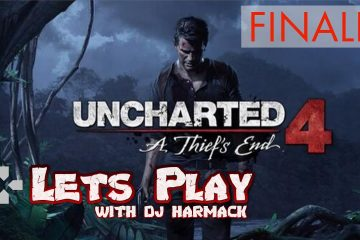Let's Play With DJ Harmack -Uncharted 4 (FINALE - Part 1)
