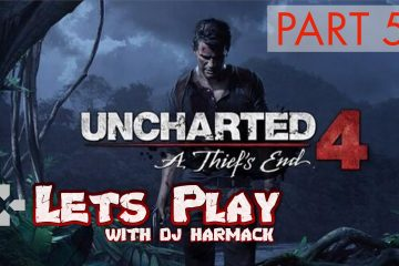 Let's Play With DJ Harmack - Uncharted 4 (Part 5)
