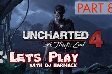Let's Play with DJ Harmack - Uncharted 4 (Part 8)