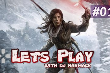Let's Play With DJ Harmack - Rise of the Tomb Raider (Part 1)
