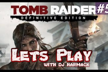 Let's Play With DJ Harmack - Tomb Raider: Definitive Edition (Part 5)