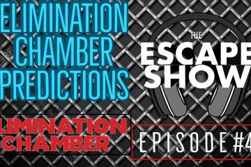 Episode 471 - Elimination Chamber 2019 Predictions