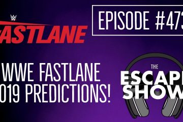 Episode 473 - WWE Fastlane 2019 Predictions