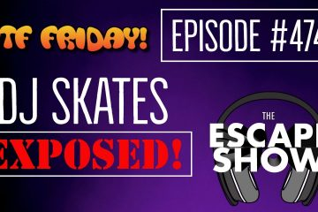 Episode 474 - DJ Skates EXPOSED!
