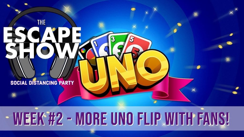 The Escape Show Social Distancing Party Week #2 - More Uno with Fans of the Show