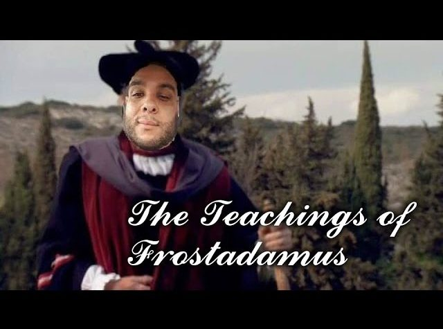 "Episode 413 Highlight - The ""Teachings"" of Frostadamus"
