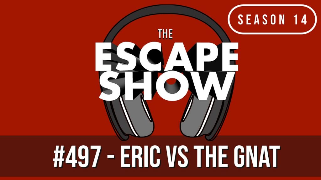 Episode #497 - Producer Eric VS The Gnat