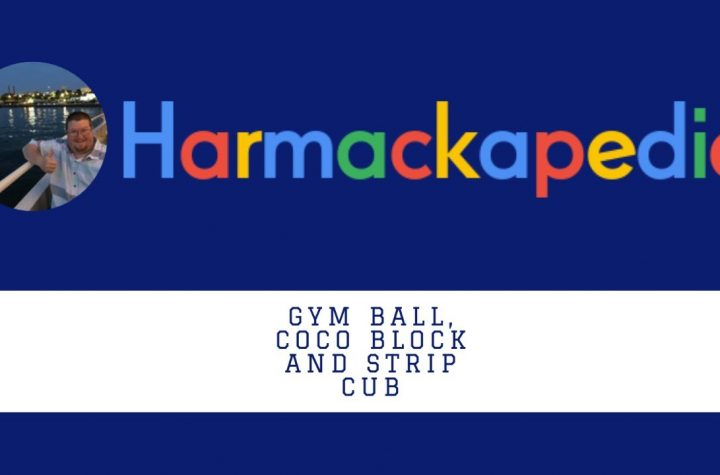 New Harmackapedia Entries: Coco Block, Gym Ball, & Strip Cub